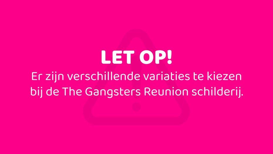 Let op! Er zijn verschillende variaties te kiezen bij de The Gangsters Reunion schilderij.